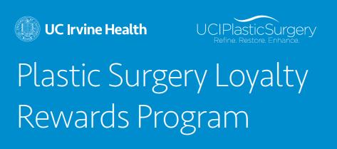 UCI Health & UCI Plastic Surgery Loyalty Program